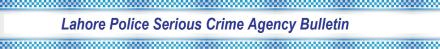 Lahore Police Serious Crime Agency Bulletin Banner2